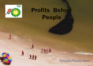 Profits Before People - BP Gulf Spill 2010
